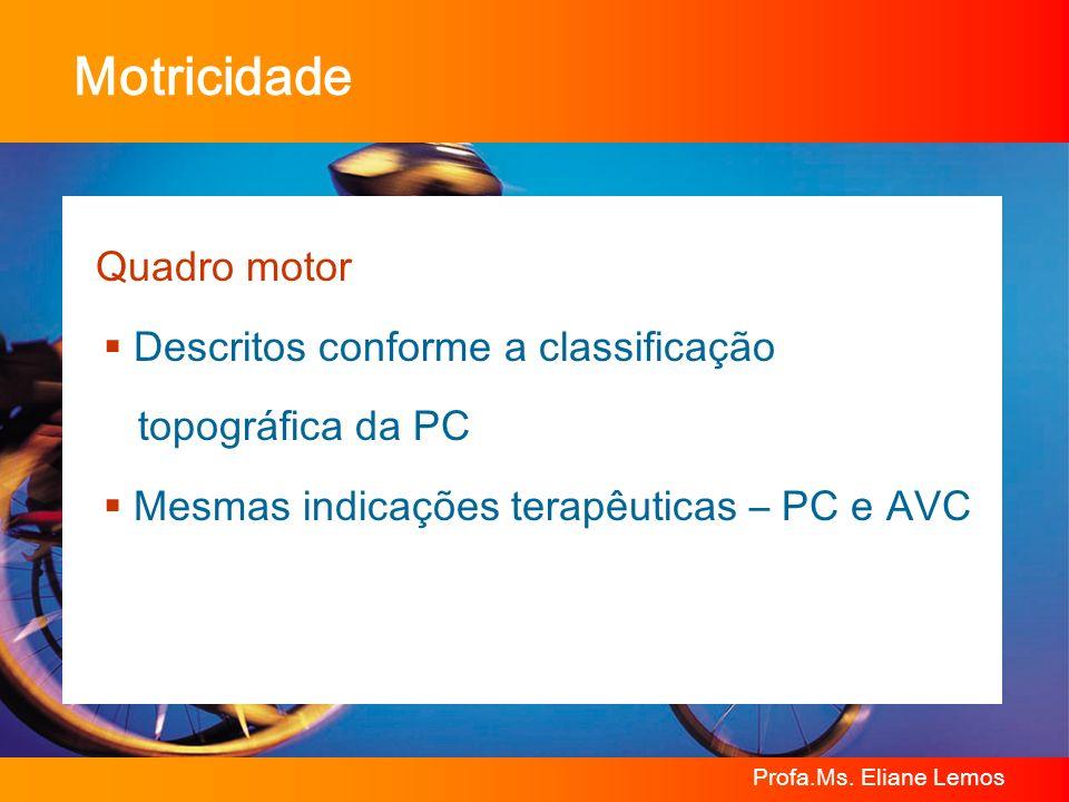 Motricidade Quadro motor Descritos conforme a classificação