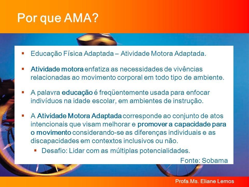Por que AMA Educação Física Adaptada – Atividade Motora Adaptada.