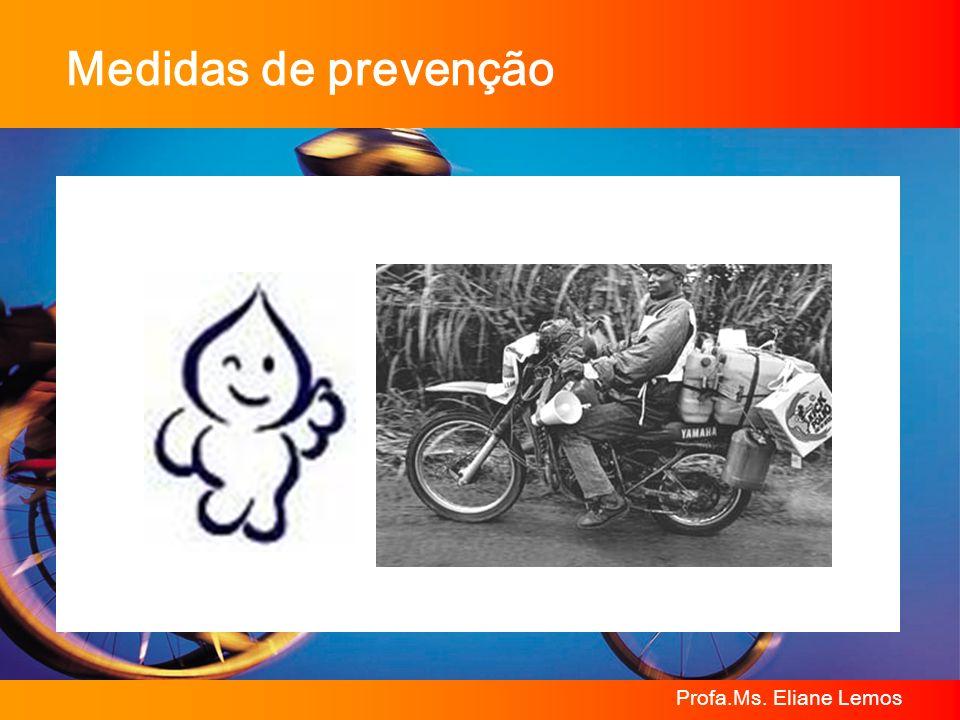 Medidas de prevenção Profa.Ms. Eliane Lemos
