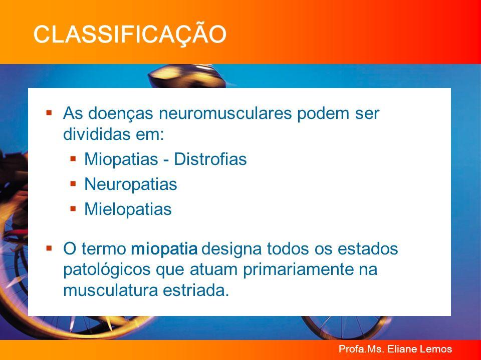 CLASSIFICAÇÃO As doenças neuromusculares podem ser divididas em: