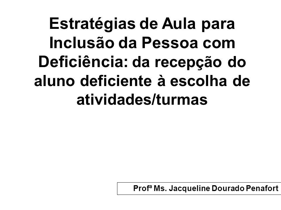 Estratégias de Aula para Inclusão da Pessoa com Deficiência: da recepção do aluno deficiente à escolha de atividades/turmas