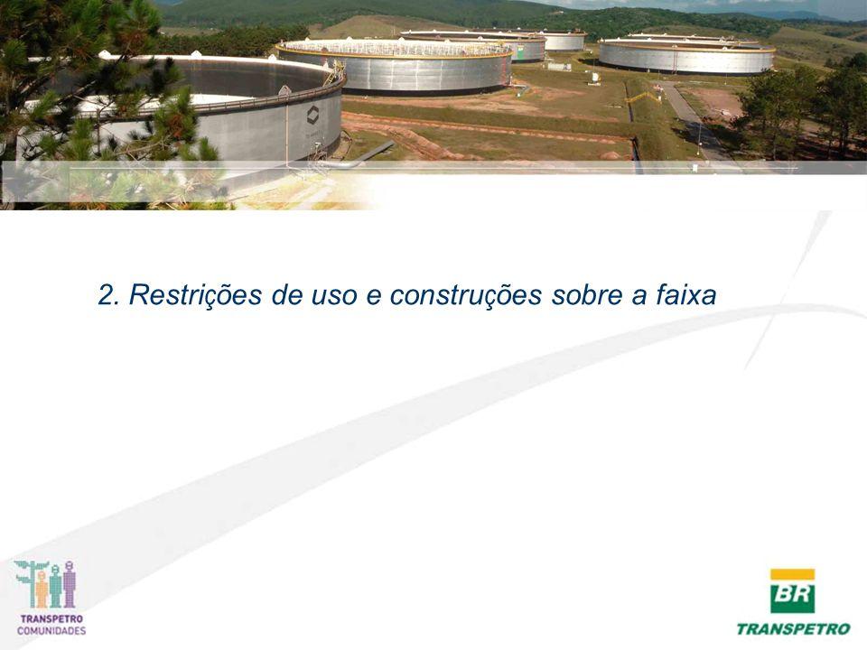 2. Restrições de uso e construções sobre a faixa