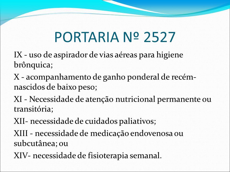 PORTARIA Nº 2527IX - uso de aspirador de vias aéreas para higiene brônquica; X - acompanhamento de ganho ponderal de recém- nascidos de baixo peso;