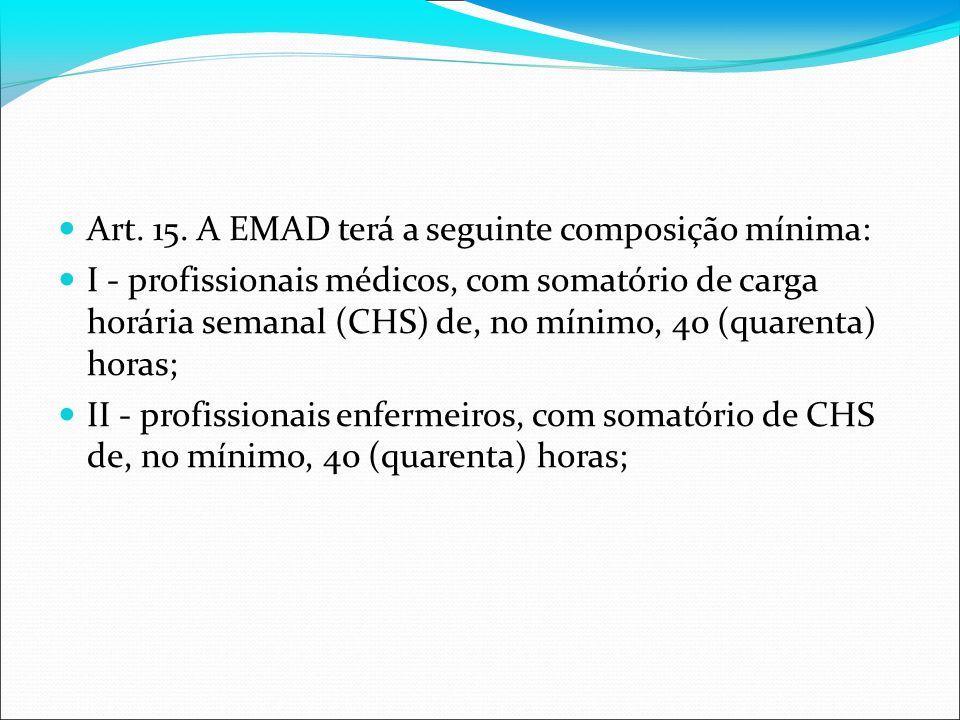 Art. 15. A EMAD terá a seguinte composição mínima: