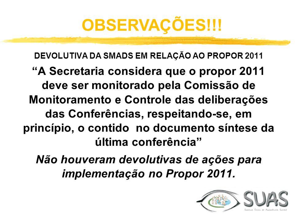 OBSERVAÇÕES!!! DEVOLUTIVA DA SMADS EM RELAÇÃO AO PROPOR 2011.