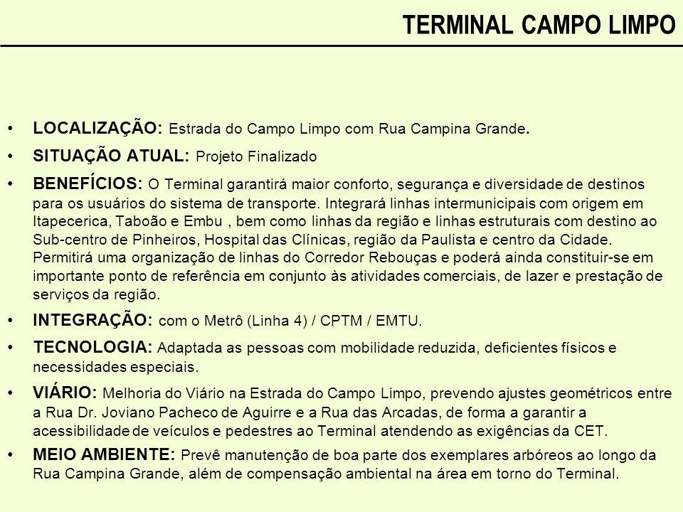 TERMINAL CAMPO LIMPO LOCALIZAÇÃO: Estrada do Campo Limpo com Rua Campina Grande. SITUAÇÃO ATUAL: Projeto Finalizado.