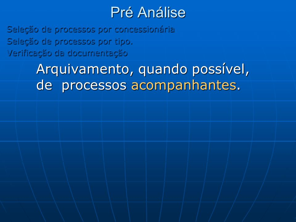 Pré Análise Arquivamento, quando possível, de processos acompanhantes.