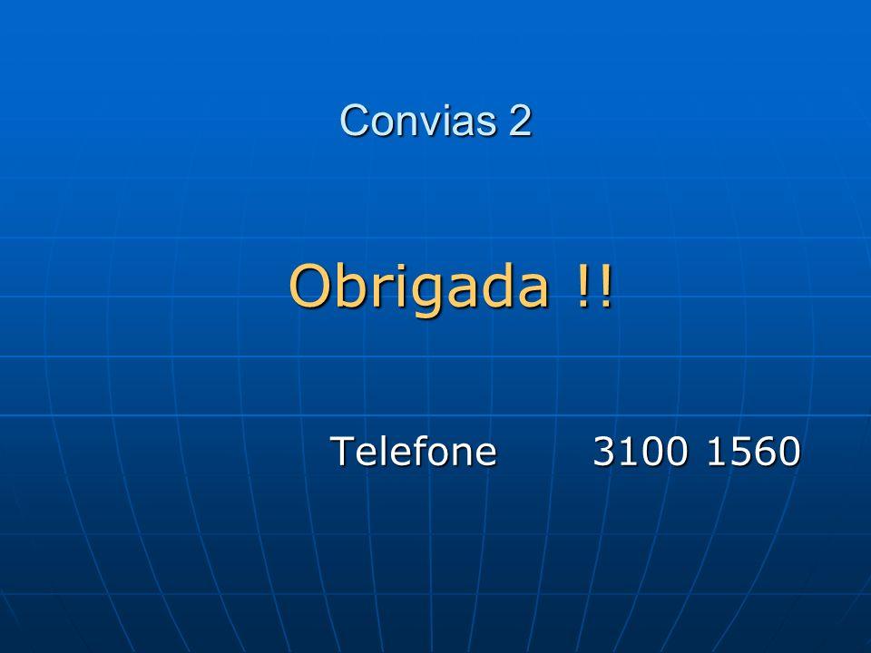 Convias 2 Obrigada !! Telefone 3100 1560