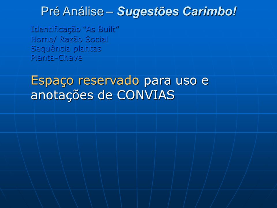 Pré Análise – Sugestões Carimbo!
