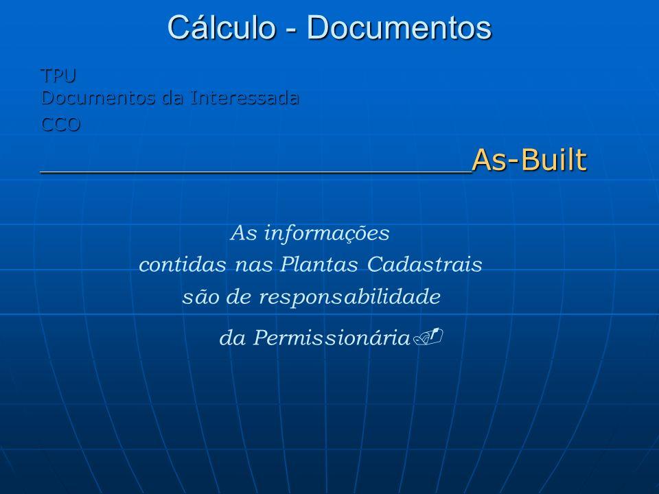 Cálculo - Documentos As informações contidas nas Plantas Cadastrais