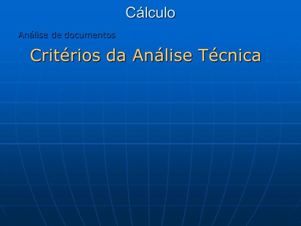 Cálculo Análise de documentos Critérios da Análise Técnica