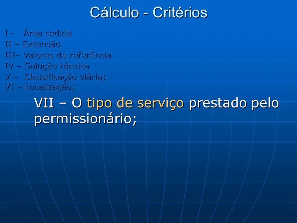Cálculo - Critérios I - Área cedida. II – Extensão. III– Valores de referência. IV – Solução técnica.