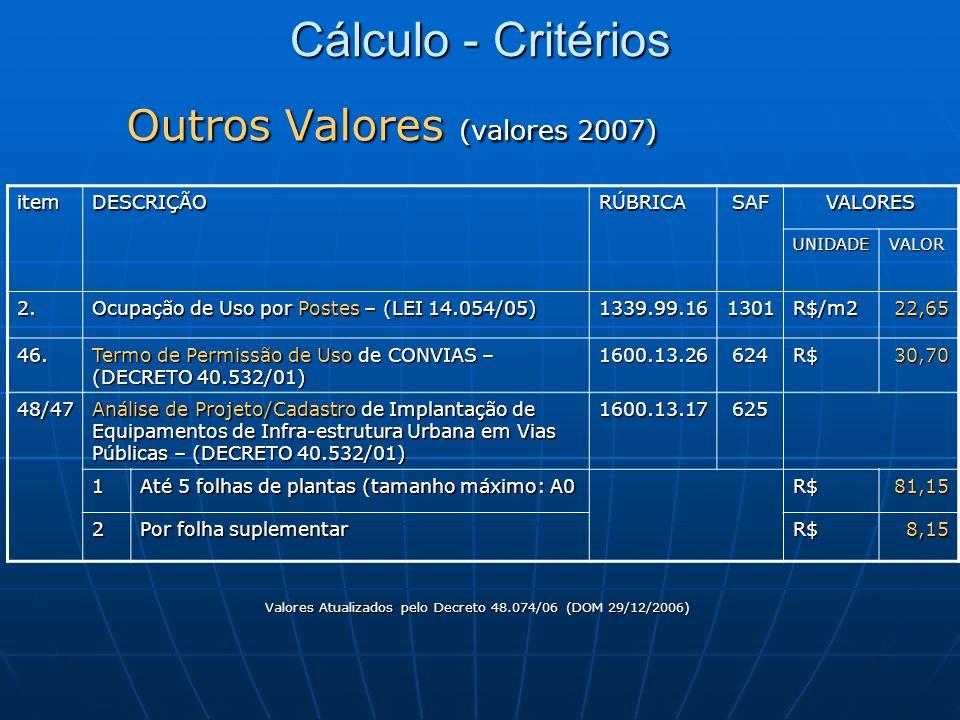 Valores Atualizados pelo Decreto 48.074/06 (DOM 29/12/2006)