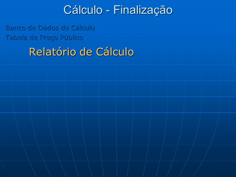 Cálculo - Finalização Relatório de Cálculo Banco de Dados de Cálculo