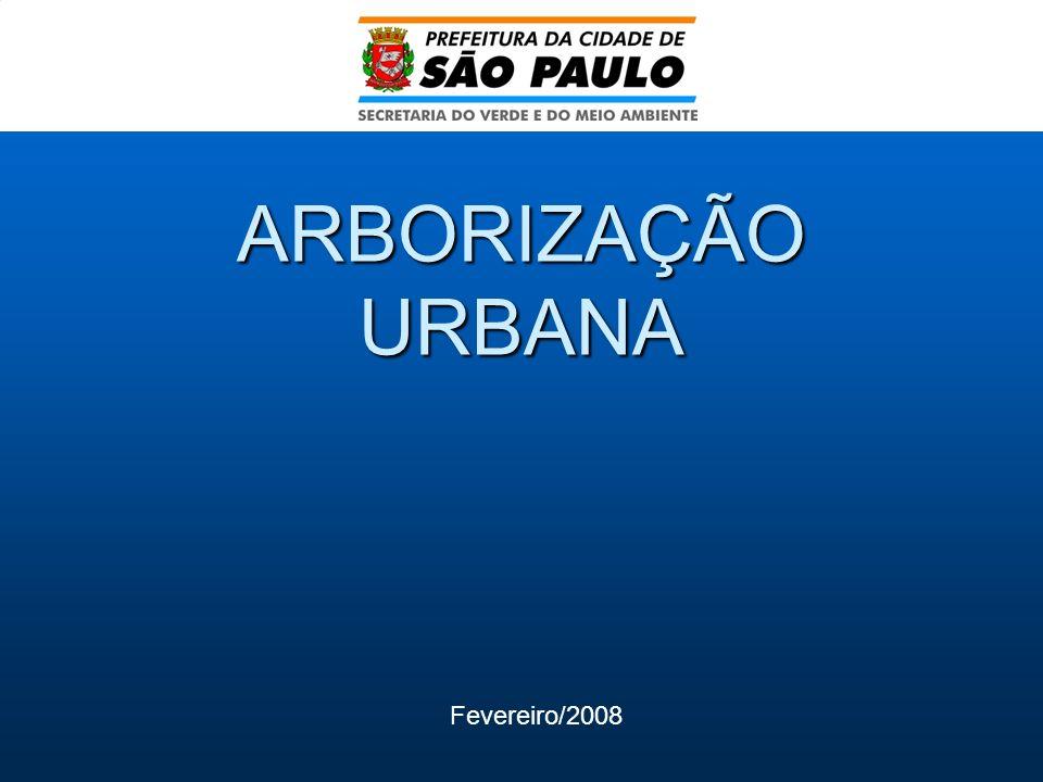 ARBORIZAÇÃO URBANA Fevereiro/2008