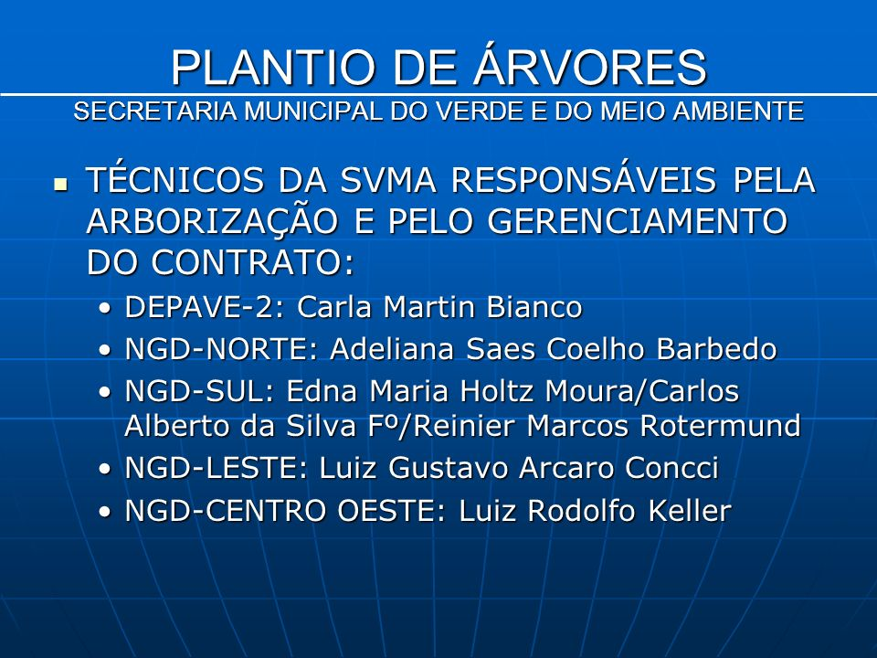 PLANTIO DE ÁRVORES SECRETARIA MUNICIPAL DO VERDE E DO MEIO AMBIENTE