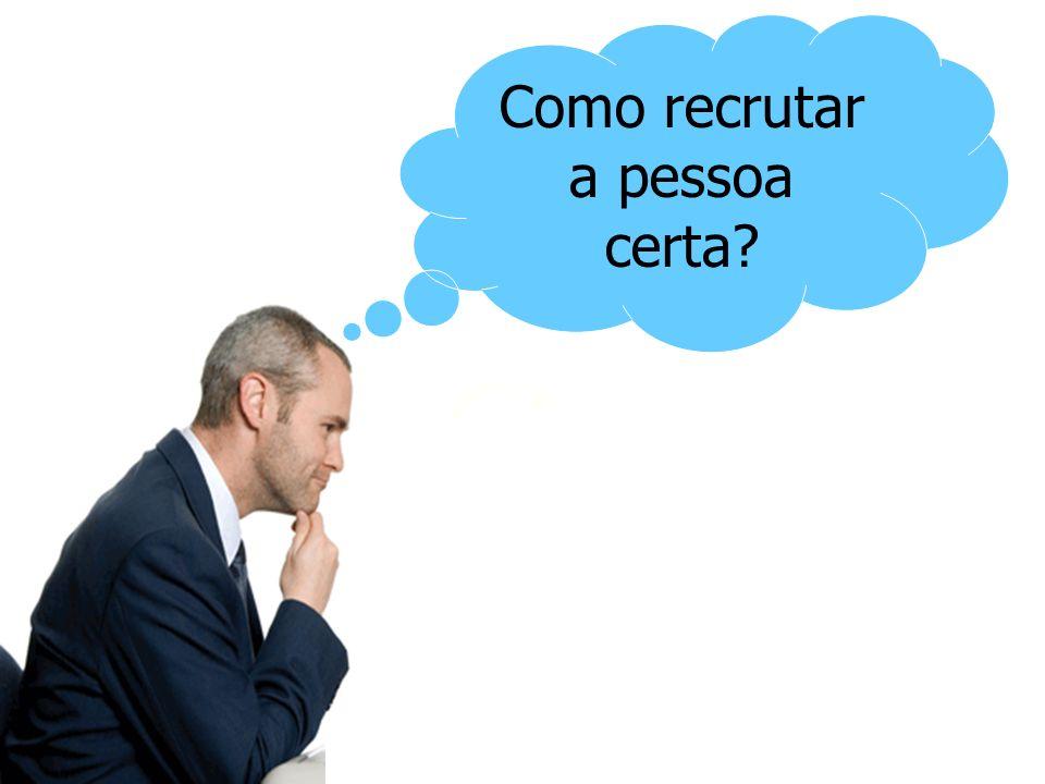 Como recrutar a pessoa certa