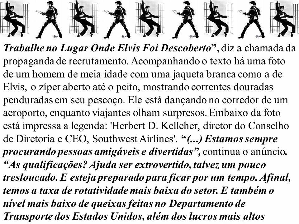 Trabalhe no Lugar Onde Elvis Foi Descoberto , diz a chamada da propaganda de recrutamento.