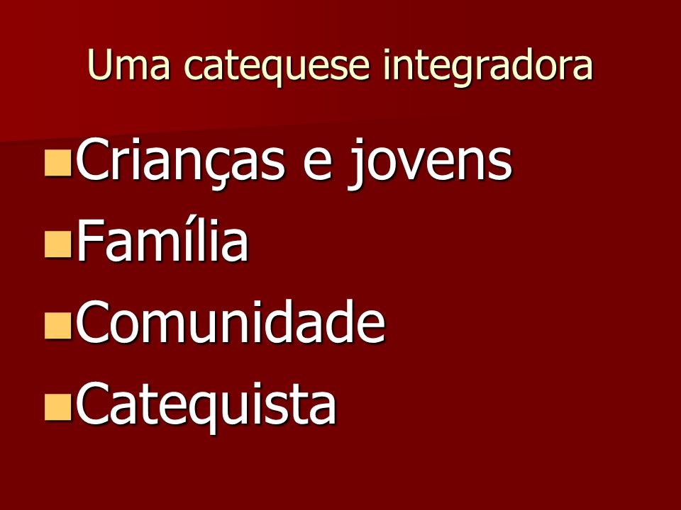 Uma catequese integradora