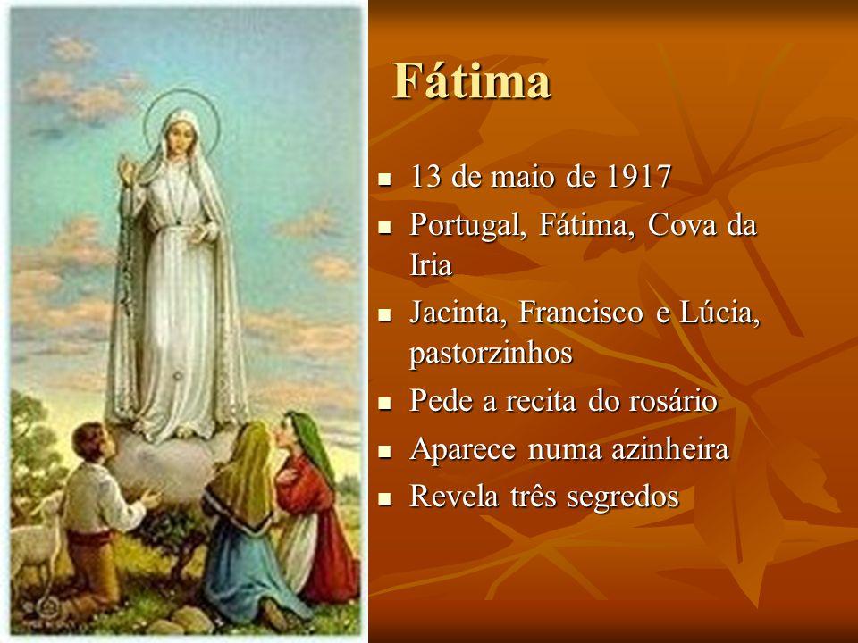 Fátima 13 de maio de 1917 Portugal, Fátima, Cova da Iria