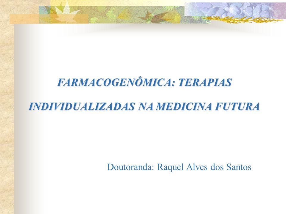 FARMACOGENÔMICA: TERAPIAS INDIVIDUALIZADAS NA MEDICINA FUTURA