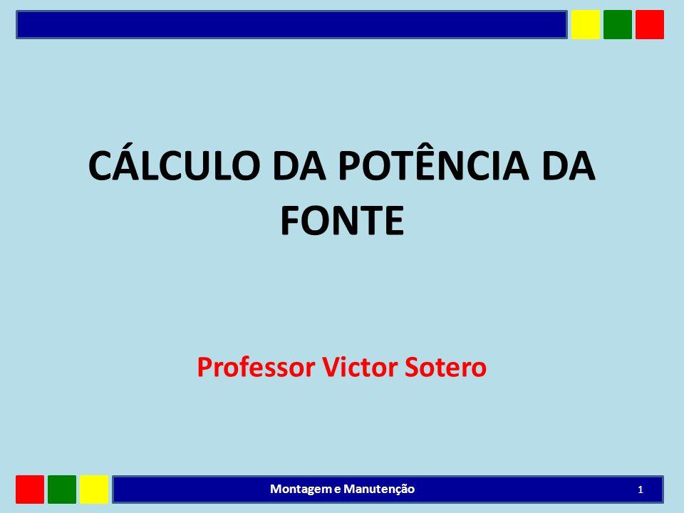 CÁLCULO DA POTÊNCIA DA FONTE