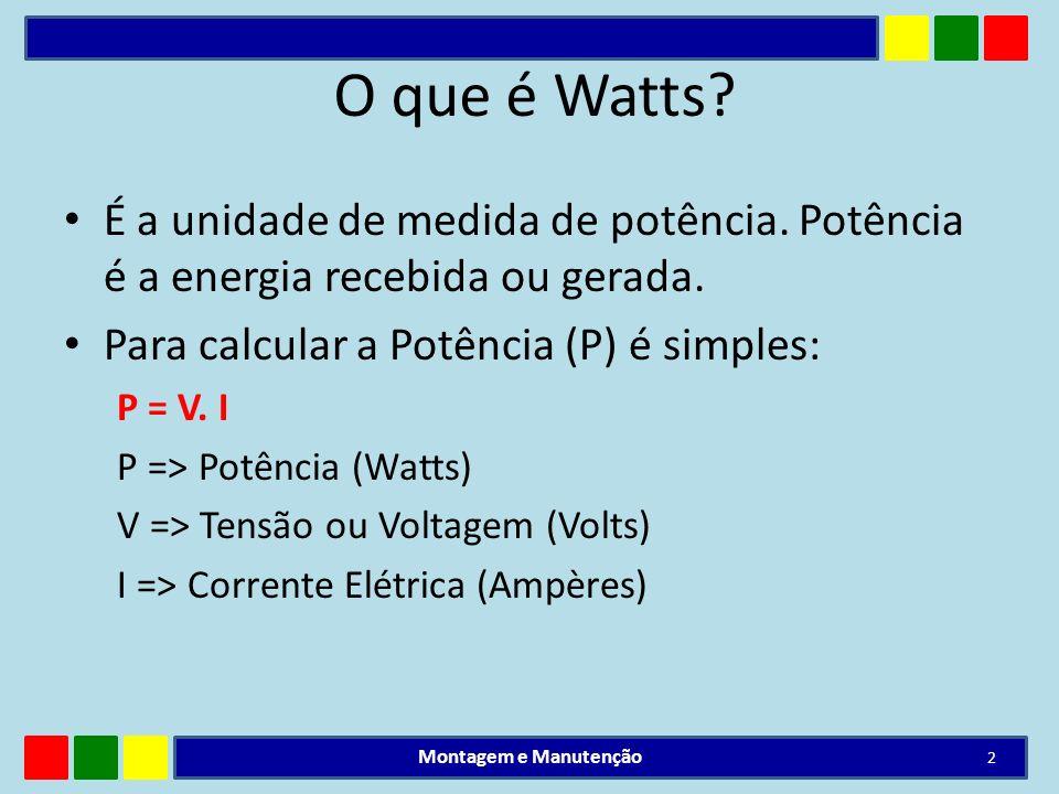 O que é Watts É a unidade de medida de potência. Potência é a energia recebida ou gerada. Para calcular a Potência (P) é simples: