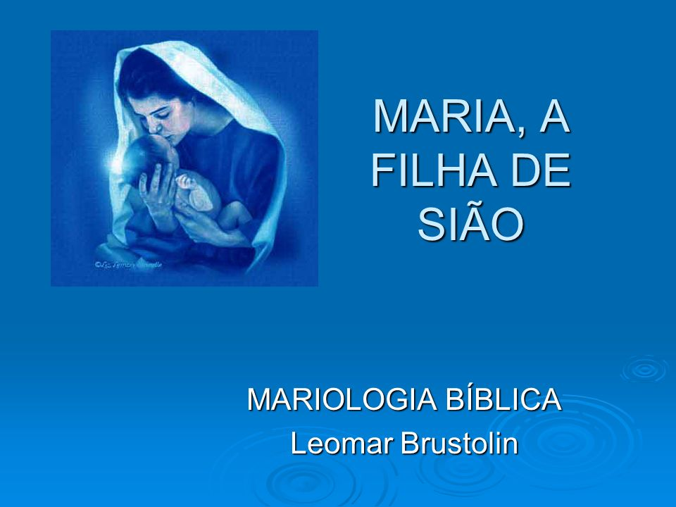 MARIOLOGIA BÍBLICA Leomar Brustolin