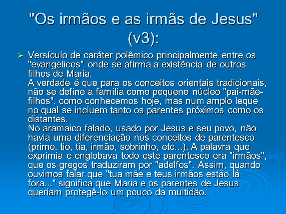 Os irmãos e as irmãs de Jesus (v3):