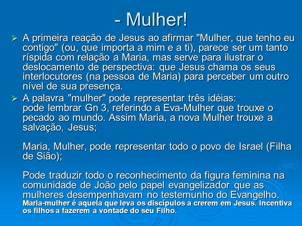 - Mulher!