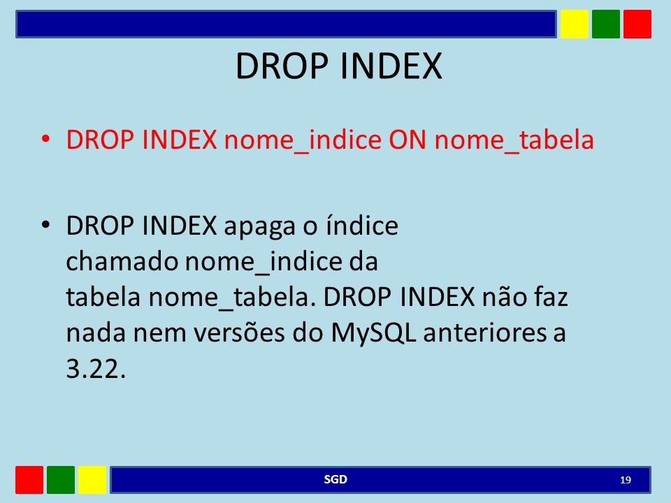 DROP INDEX DROP INDEX nome_indice ON nome_tabela