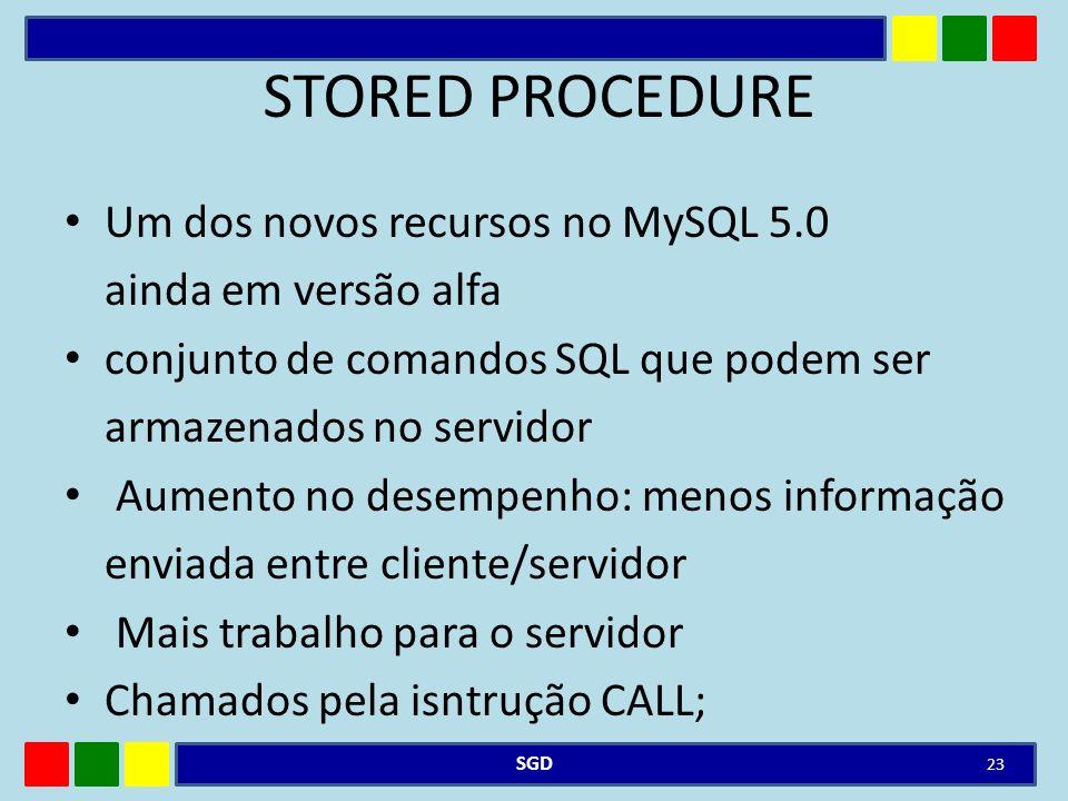 STORED PROCEDURE Um dos novos recursos no MySQL 5.0
