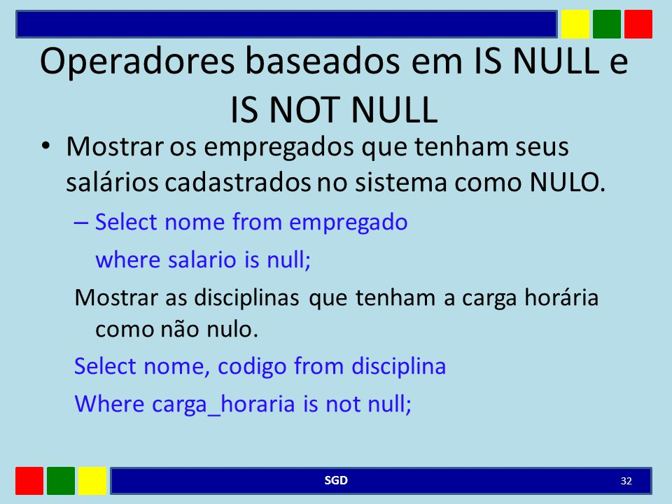 Operadores baseados em IS NULL e IS NOT NULL