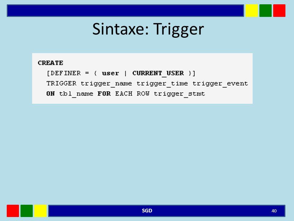 Sintaxe: Trigger SGD