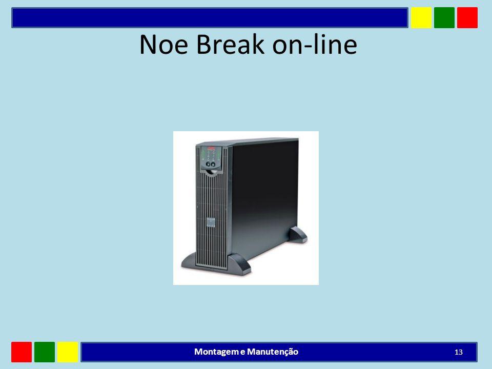 Noe Break on-line Montagem e Manutenção