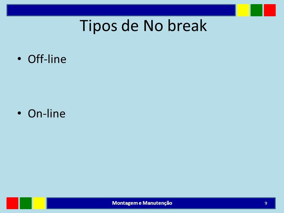 Tipos de No break Off-line On-line Montagem e Manutenção
