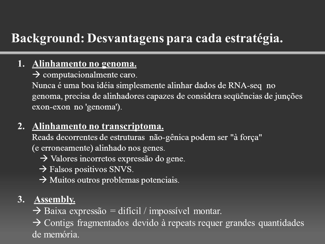 Background: Desvantagens para cada estratégia.