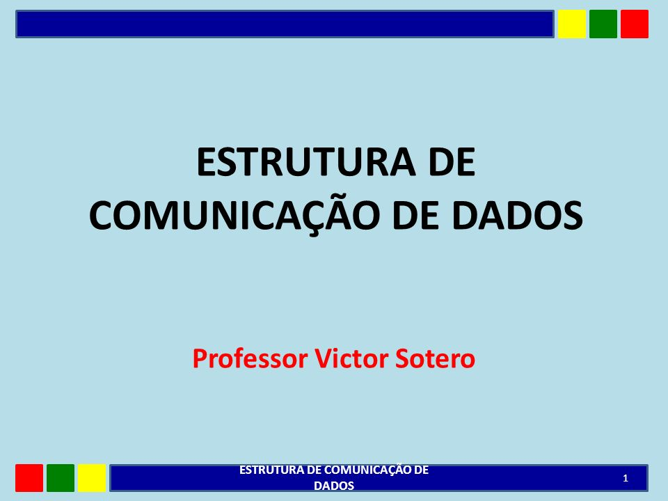 ESTRUTURA DE COMUNICAÇÃO DE DADOS