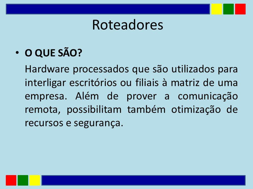 Roteadores O QUE SÃO