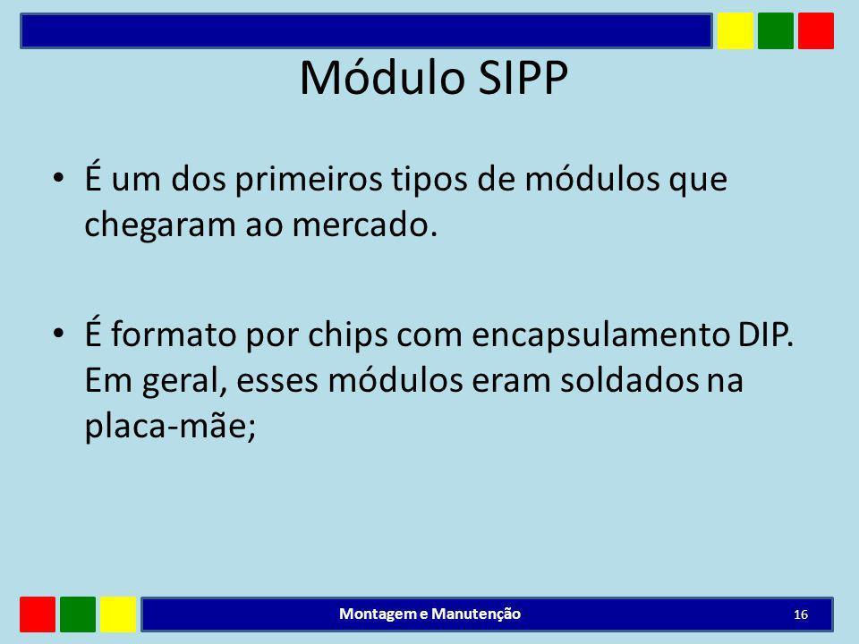 Módulo SIPP É um dos primeiros tipos de módulos que chegaram ao mercado.
