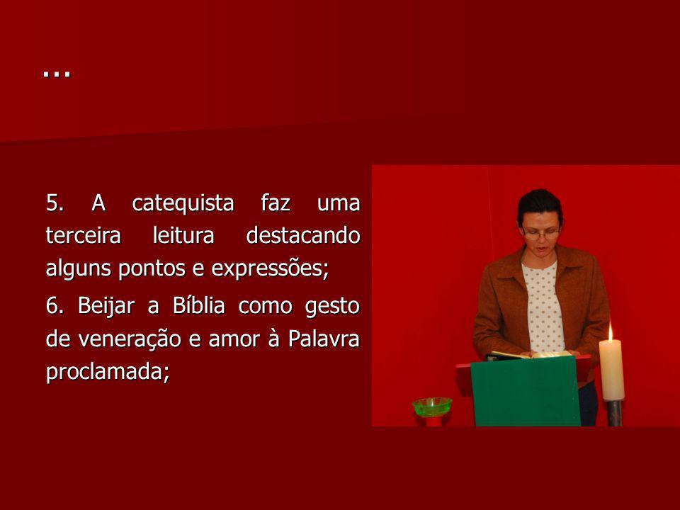 ... 5. A catequista faz uma terceira leitura destacando alguns pontos e expressões;