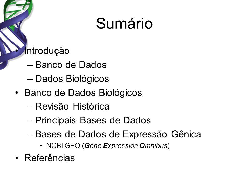 Sumário Introdução Banco de Dados Dados Biológicos
