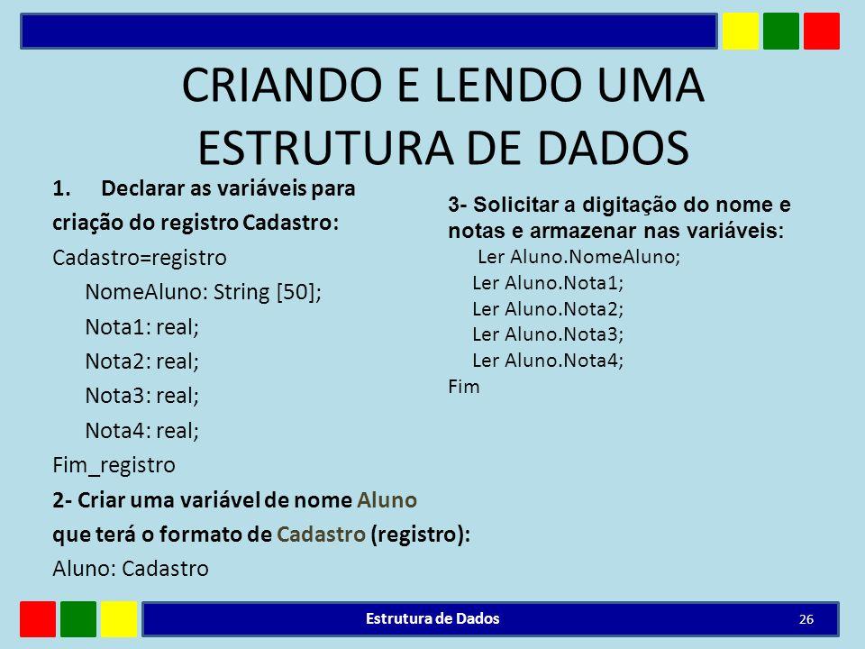 CRIANDO E LENDO UMA ESTRUTURA DE DADOS
