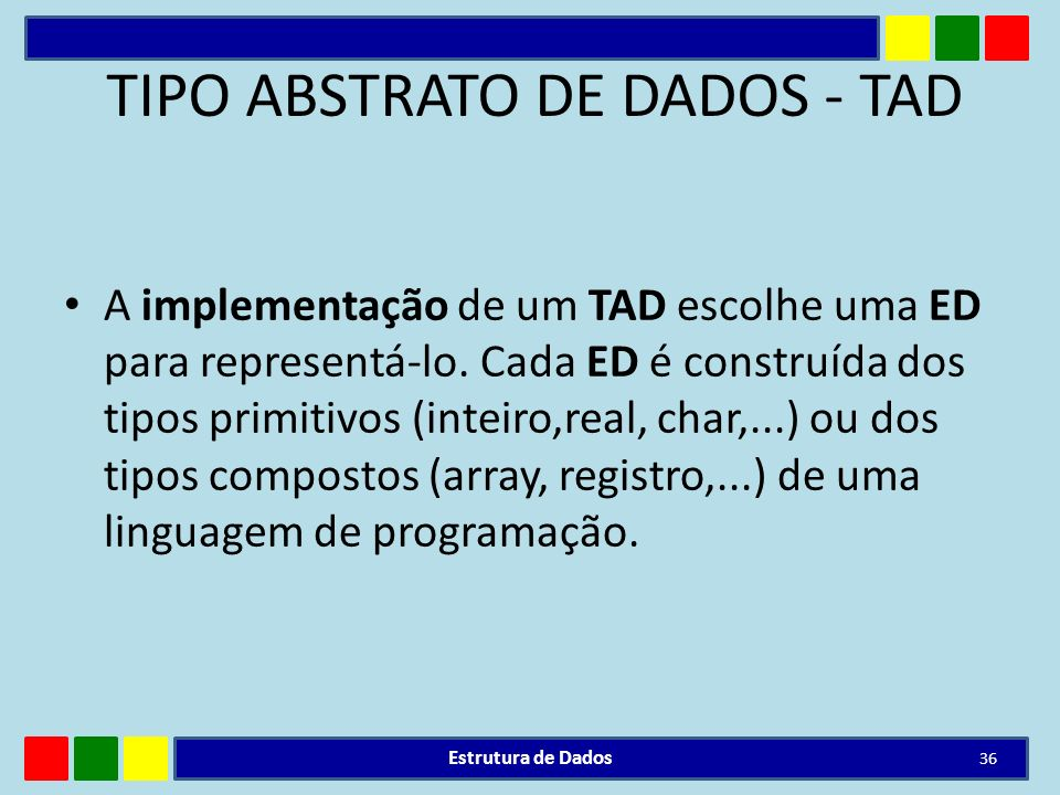 TIPO ABSTRATO DE DADOS - TAD