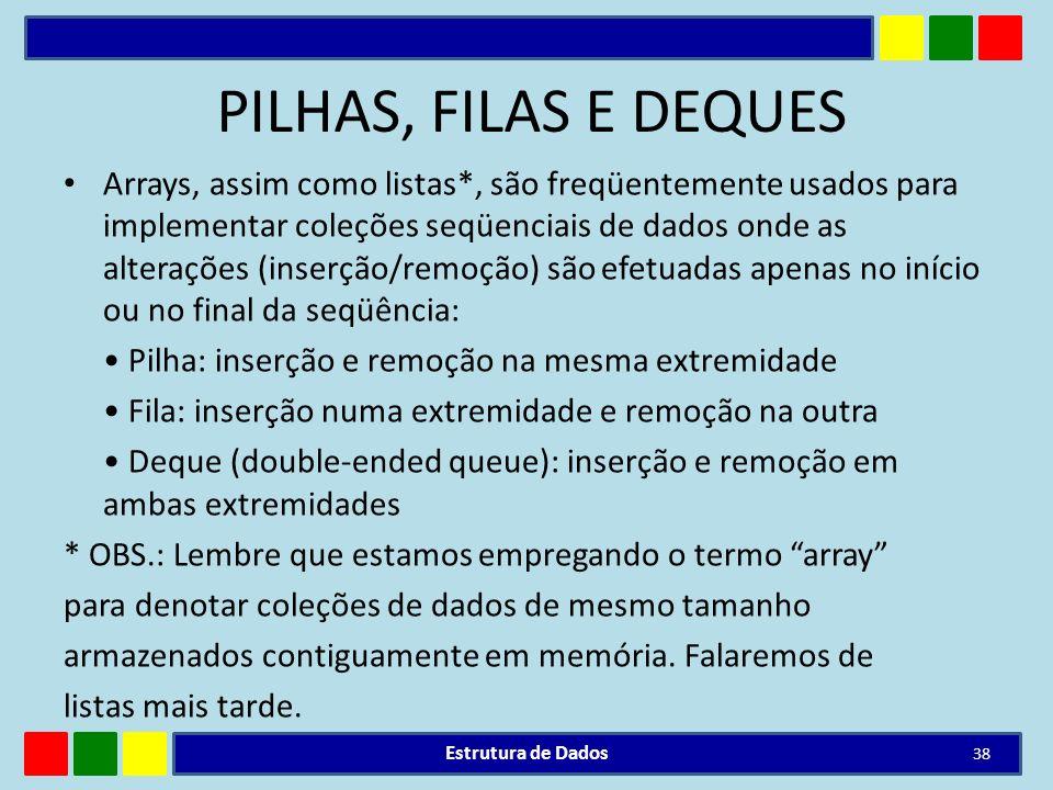 PILHAS, FILAS E DEQUES