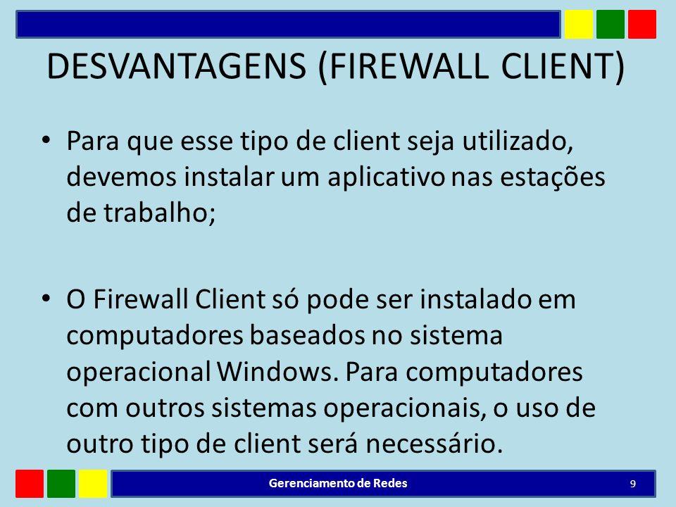 DESVANTAGENS (FIREWALL CLIENT)
