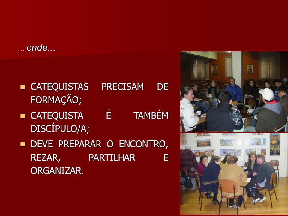 CATEQUISTAS PRECISAM DE FORMAÇÃO; CATEQUISTA É TAMBÉM DISCÍPULO/A;