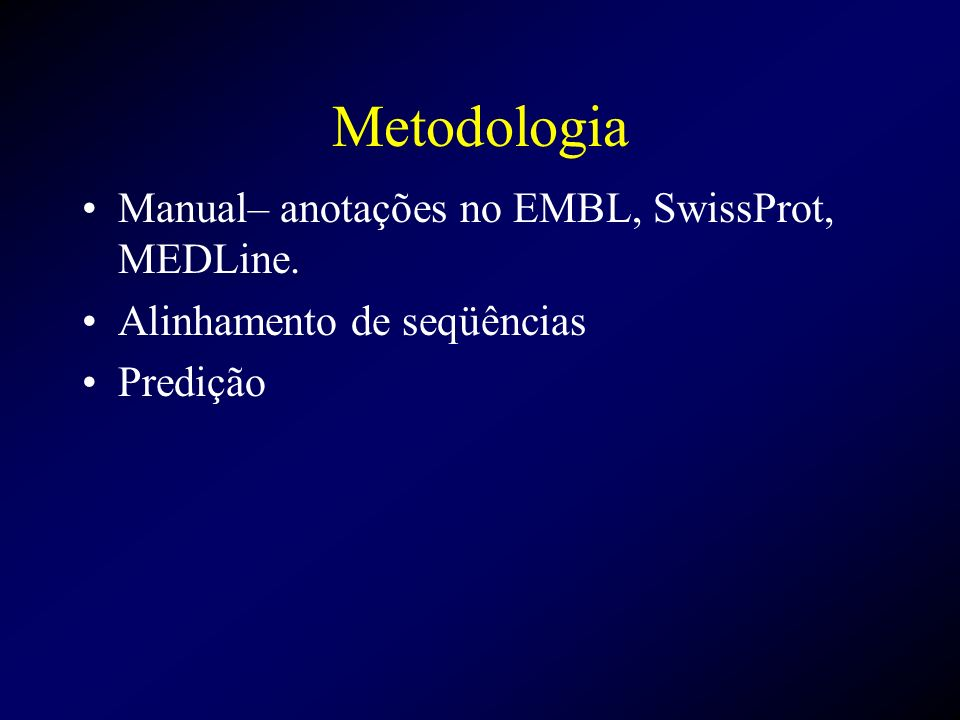 Metodologia Manual– anotações no EMBL, SwissProt, MEDLine.