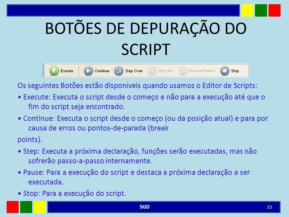BOTÕES DE DEPURAÇÃO DO SCRIPT