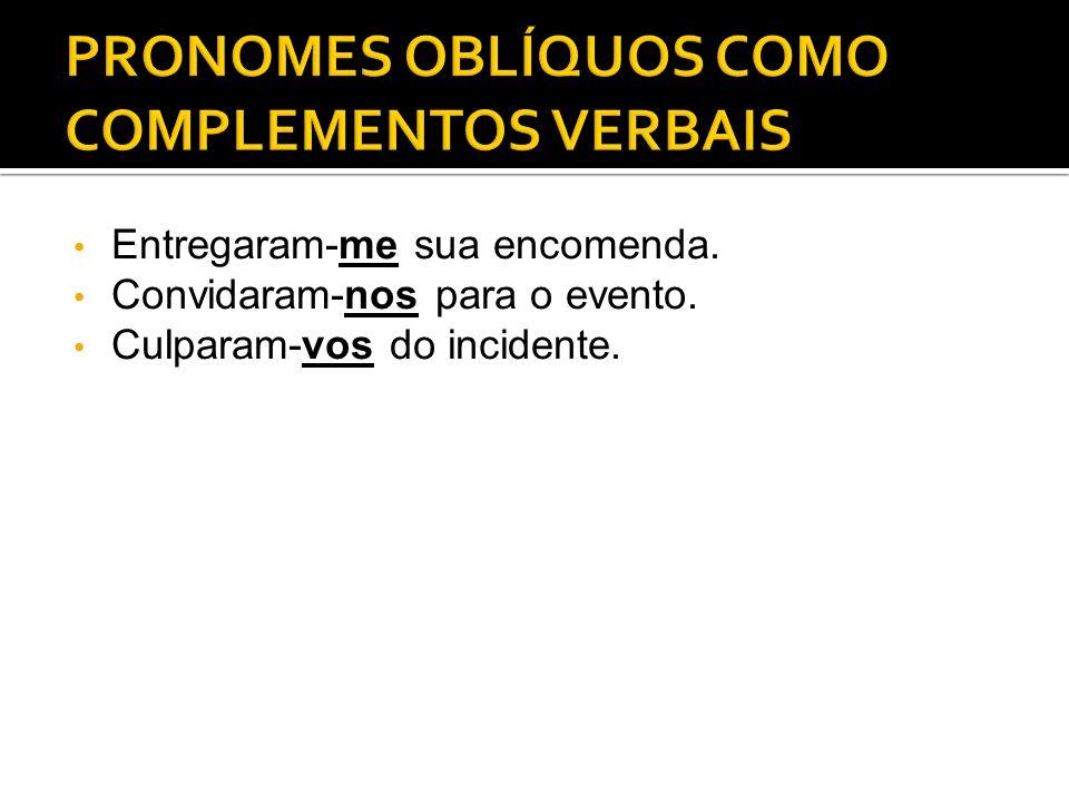 PRONOMES OBLÍQUOS COMO COMPLEMENTOS VERBAIS